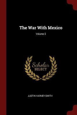 The War with Mexico;...