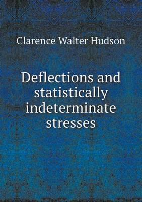 Deflections and Statistically Indeterminate Stresses