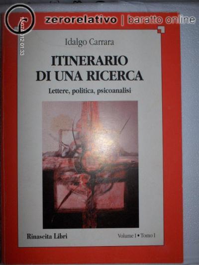 Itinerario di una ricerca. Lettere, politica, psicoanalisi - vol. 1.2