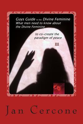 Guys Guide to the Divine Feminine