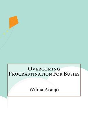 Overcoming Procrastination for Busies