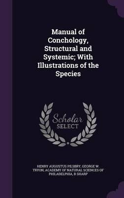 Manual of Conchology, Structural and Systemic; With Illustrations of the Species