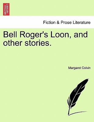 Bell Roger's Loon, and other stories.