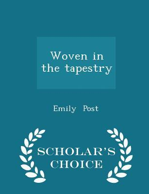 Woven in the Tapestry - Scholar's Choice Edition