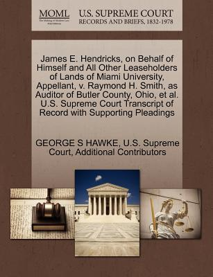 James E. Hendricks, on Behalf of Himself and All Other Leaseholders of Lands of Miami University, Appellant, V. Raymond H. Smith, as Auditor of Butler
