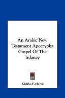 An Arabic New Testament Apocrypha Gospel of the Infancy