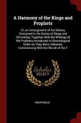 A Harmony of the Kings and Prophets