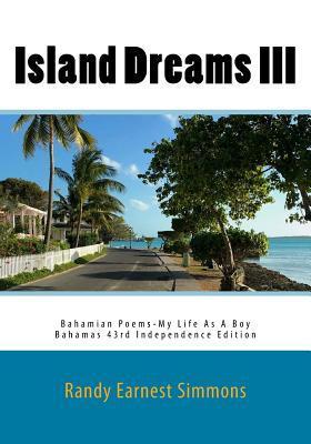 Island Dreams III - Bahamian Poems