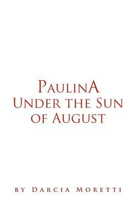 Paulina Under the Sun of August