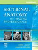 Workbook for Sectional Anatomy for Imaging Professionals: Study Guide for Sectional Anatomy for Imaging Professionals
