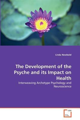 The Development of the Psyche and its Impact on Health