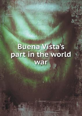 Buena Vista's Part in the World War