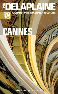 The Delaplaine 2016 Long Weekend Guide - Cannes