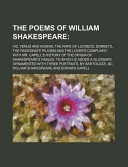 The Poems of William Shakespeare; Viz Venus and Adonis, the Rape of Lucrece, Sonnets, the Passionate Pilgrim and the Lover's Complaint, With