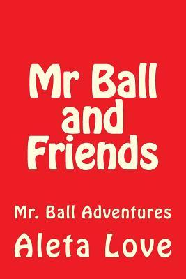 Mr Ball and Friends