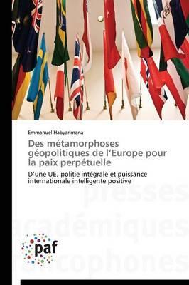 Des Métamorphoses Geopolitiques de l Europe pour la Paix Perpetuelle