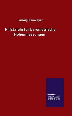 Hilfstafeln für barometrische Höhenmessungen