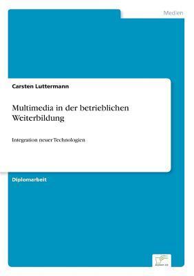 Multimedia in der betrieblichen Weiterbildung