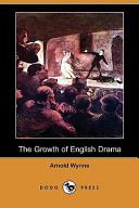 The Growth of English Drama (Dodo Press)