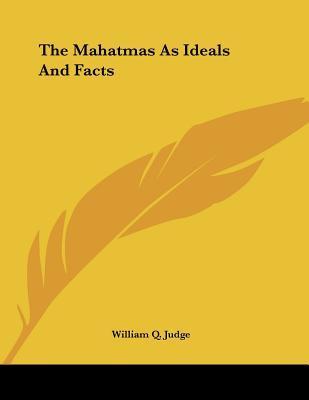 The Mahatmas As Idea...