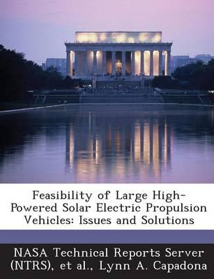 Feasibility of Large High-Powered Solar Electric Propulsion Vehicles