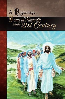 A Pilgrimage With Jesus of Nazareth