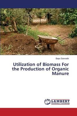 Utilization of Biomass For the Production of Organic Manure