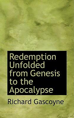 Redemption Unfolded from Genesis to the Apocalypse