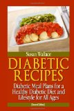 Diabetic Recipes Diabetic Meal Plans for a Healthy Diabetic Diet and Lifestyle for All Ages