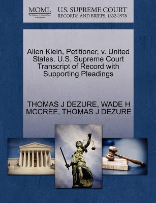 Allen Klein, Petitioner, V. United States. U.S. Supreme Court Transcript of Record with Supporting Pleadings