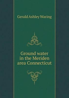 Ground Water in the Meriden Area Connecticut
