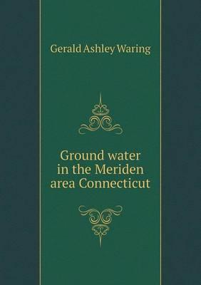 Ground Water in the Meriden Area Connecticut