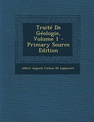 Traite de Geologie, Volume 1