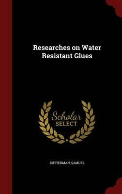 Researches on Water Resistant Glues
