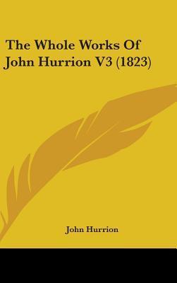 The Whole Works of John Hurrion V3 (1823)