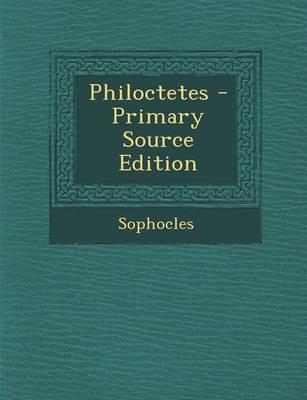 Philoctetes - Primary Source Edition