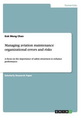 Managing aviation maintenance organizational errors and risks