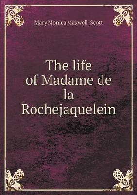 The Life of Madame de La Rochejaquelein