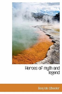 Heroes of Myth and Legend