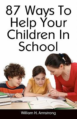87 Ways to Help Your Children in School