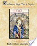 The Blessed Virgin Mary in England Vol. 1