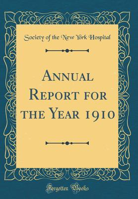 Annual Report for the Year 1910 (Classic Reprint)