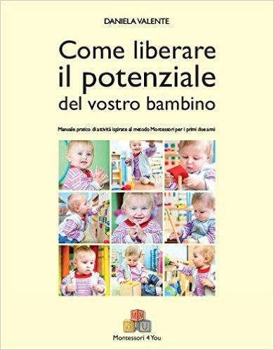 Come liberare il potenziale del vostro bambino