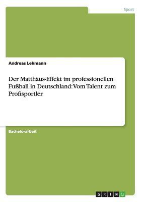 Der Matthäus-Effekt im professionellen Fußball in Deutschland