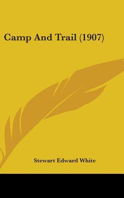 Camp and Trail (1907...