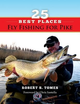 25 Best Places to Fly Fish for Pike