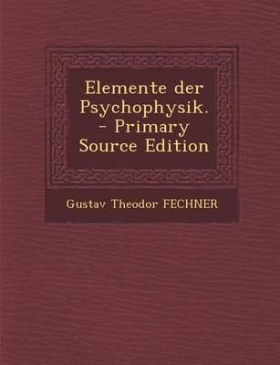 Elemente Der Psychophysik. - Primary Source Edition