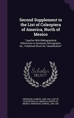 Second Supplement to the List of Coleoptera of America, North of Mexico