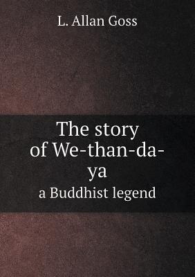 The Story of We-Than-Da-YA a Buddhist Legend