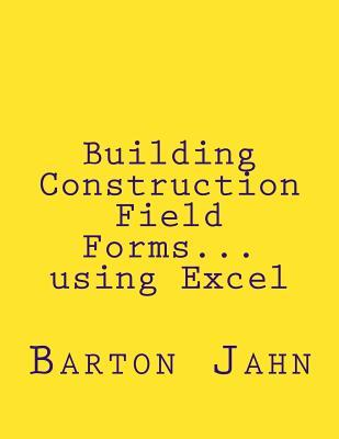 Building Construction Field Forms… Using Excel